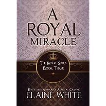 A Royal Miracle (The Royal Series Book 3)
