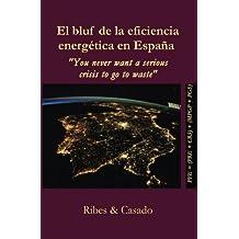 "El bluf de la eficiencia energética en España.: ""You never want a serious crisis to go to waste"""