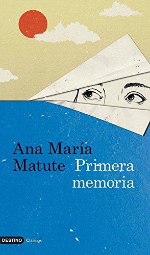 Primera memoria (volumen independiente nº 1) por Ana María Matute