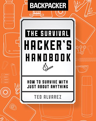 Backpacker The Survival Hacker's Handbook: How to Survive with Just About Anything (English Edition)