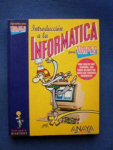 Portada del libro Introduccion a la informatica para torpes