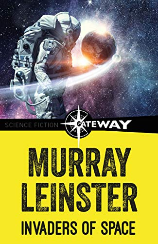 Invaders of Space (English Edition) eBook: Murray Leinster: Amazon ...