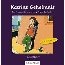 Katrins Geheimnis: Eine Geschichte über sexuelle Übergriffe unter Geschwistern