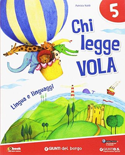 Chi legge vola. Per la Scuola elementare. Con e-book. Con espansione online: 2