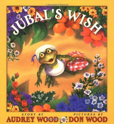 Jubal's Wish by Audrey Wood (2000-10-01)