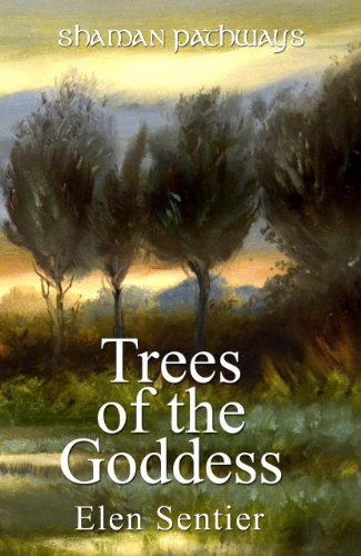 Shaman Pathways - Trees of the Goddess: A New Way of Working with the Ogham por Elen Sentier