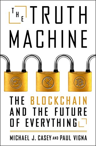 The Truth Machine: The Blockchain and the Future of Everything (English Edition) por Paul Vigna