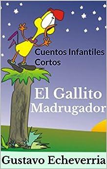 Cuentos Infantiles Cortos - El Gallito Madrugador (Cuentos