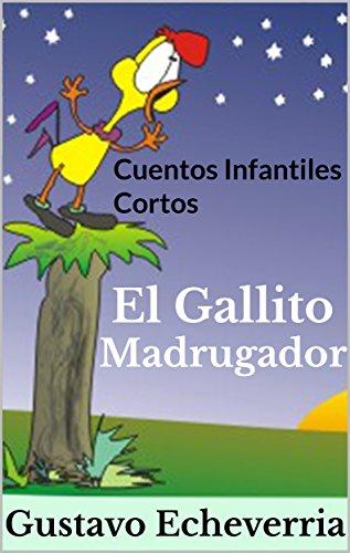 Cuentos Infantiles Cortos - El Gallito Madrugador (Cuentos ...