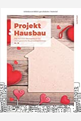 Projekt Hausbau - Das Familien-Bautagebuch für unvergessliche Bauphasenerlebnisse (#18) Taschenbuch