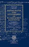 Mathematik und Astronomie im klassischen Altertum / Band 2 (Jahresgaben des Winter Verlages)