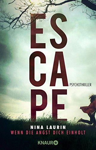 ESCAPE - Wenn die Angst dich einholt: Psychothriller