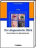 Der diagnostische Blick: Atlas und Textbuch der Differenzialdiagnostik