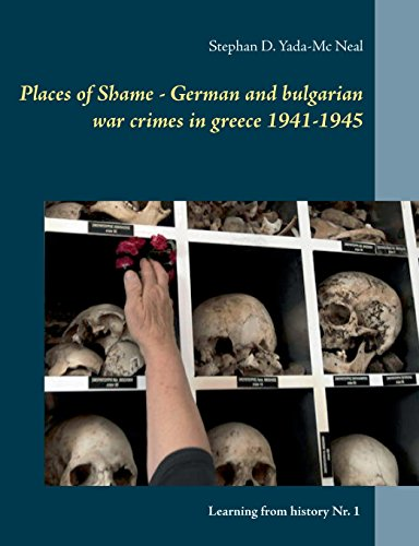 Places of Shame - German and bulgarian war crimes in greece 1941-1945 por Stephan D. Yada-Mc Neal