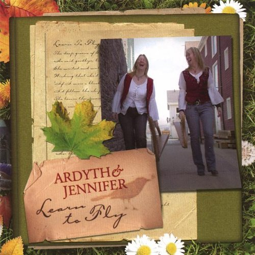 Learn to Fly by Ardyth & Jennifer