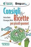 Consigli & Ricette per piccoli gourmet (Didattica della salute)