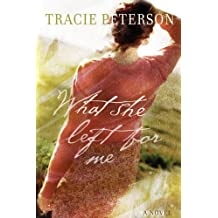 What She Left for Me by Tracie Peterson (2005-10-01)