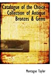 ISBN: 1117745252 - Catalogue of the Choice Collection of Antique Bronzes & Gems