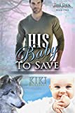 His Baby to Save (The Den Mpreg Romance Book Two) (English Edition)