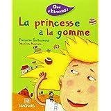 Que d'histoires : La Princesse à la gomme by Françoise Guillaumond (2002-03-06)