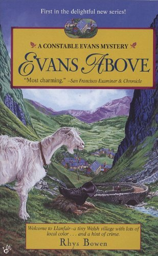 Evans above (Constable Evans Mysteries): Written by Rhys Bowen, 1999 Edition, (Reprint) Publisher: Berkley Publishing Corporation,U.S. [Mass Market Paperback]