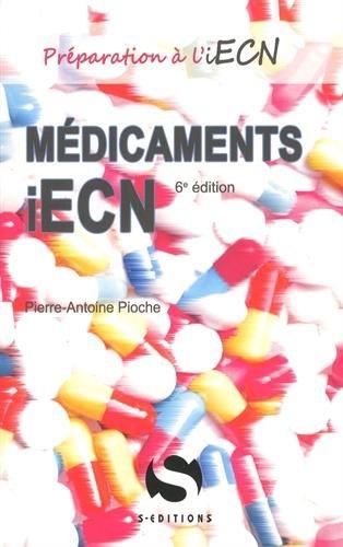 Médicaments iECN / [Pierre-Antoine Pioche].- Milon-la-Chapelle : S-Éditions , DL 2016, cop. 2017