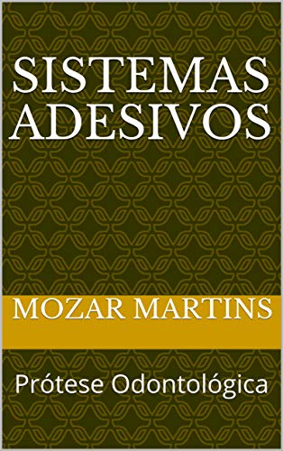 SISTEMAS ADESIVOS: Prótese Odontológica (Portuguese Edition)