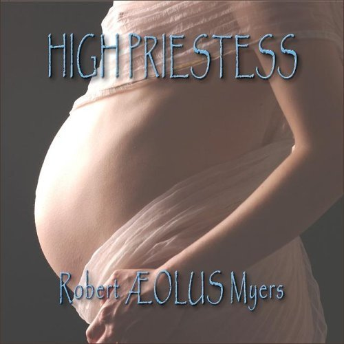 high-priestess-by-robert-olus-myers-2013-05-03