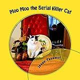 Moo Moo the Serial Killer Cat