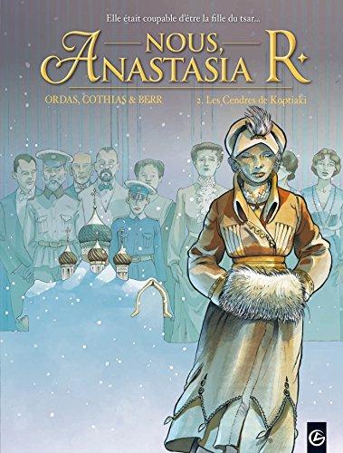 Nous, Anastasia R. - volume 2 - Les cendres de Koptiaki