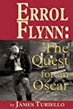 Errol Flynn: The Quest for an Oscar