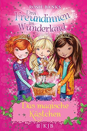 drei-freundinnen-im-wunderland-01-das-magische-kstchen