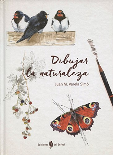 dibujar la naturaleza (El arte de vivir) por JUAN M. VARELA SIMO