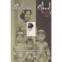 Autumn Cloud: Les Fleurs Du Mal: From Vietnam War Widow to American Activist (Capital Life)