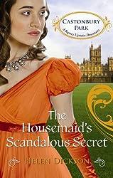 The Housemaid's Scandalous Secret (Castonbury Park, Book 2) (Mills & Boon - Castonbury Park)