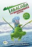 Tabaluga: Das Erstlesebuch zum Film. Die Abenteuer des kleinen Drachen.