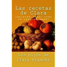 Las recetas de Clara: ¿Quieres comer como en casa de mamá?
