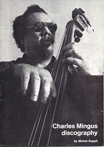 Charles Mingus discography (Jazz index reference series)