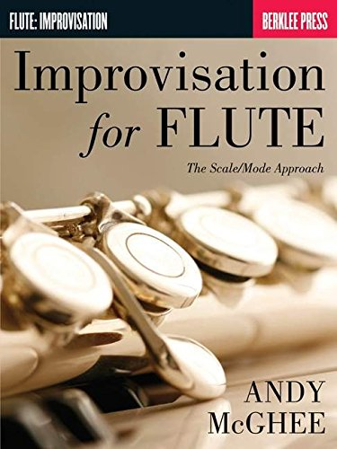 Andy McGhee: Improvisation for Flute - The Scale/Mode Approach