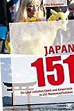 Japan 151: Ein Land zwischen Comic und Kaiserreich in 151 Momentaufnahmen