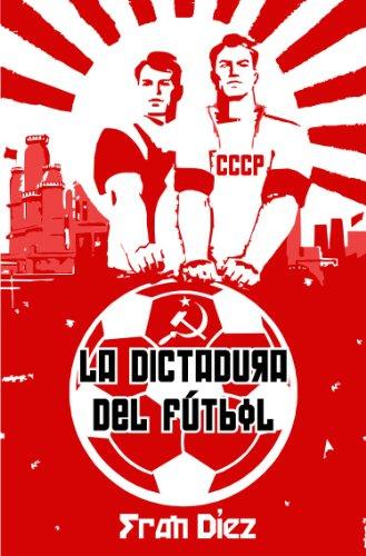 La dictadura del fútbol por Fran Díez
