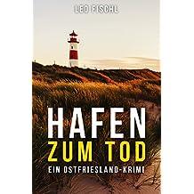 Hafen zum Tod: Ein Ostfriesland-Krimi (Leo-Fischl-Krimis 4)