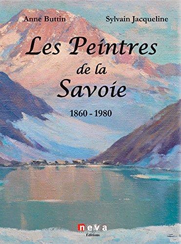 Les Peintres de la Savoie 1860 - 1980