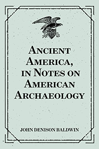 ancient-america-in-notes-on-american-archaeology-english-edition