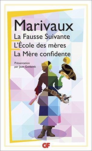 Livres gratuits en ligne La Fausse Suivante ; L'Ecole des mères ; La Mère confidente pdf epub
