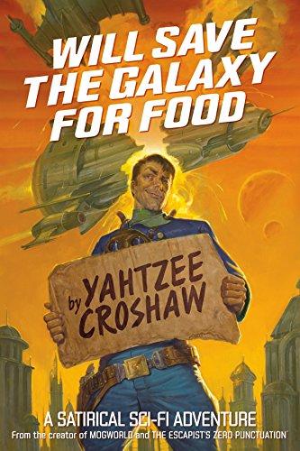 Will Save The Galaxy For Food por Yahtzee Croshaw
