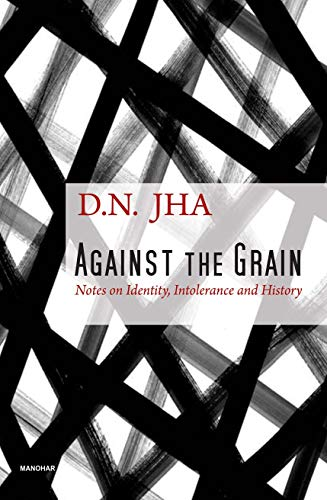 Against the Grain: Notes on Identity, Intolerance and History