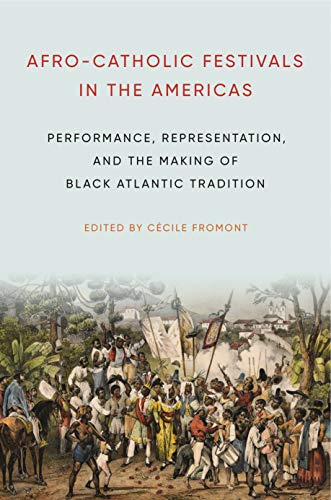 Afro-Catholic Festivals in the Americas: Performance, Representation, and the Making of Black Atlantic Tradition (Africana Religions Book 2) (English Edition) Penn State Square