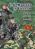 U.S. Marines in Vietnam: Uniformen, Ausrüstung, Abzeichen, Dokumente und Bewaffnung (Geschichte im Detail) - Martí Demiquels