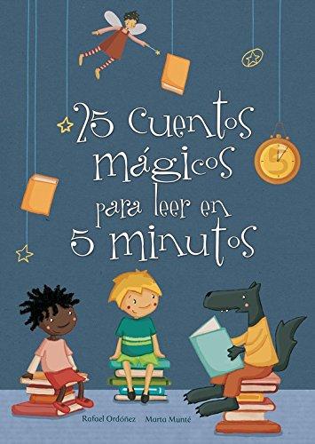 25 cuentos mágicos para leer en 5 minutos (Antología de cuentos cortos) por Subi Subi